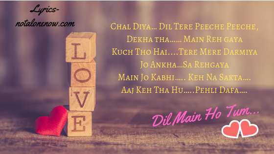 Dil Main Ho Tum...Why Chaet India song Lyrics