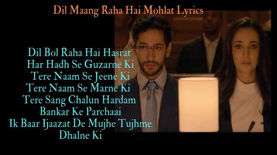 Dil Mang Raha Hai Mohlat Lyrics Ghost| Sanaya Irani