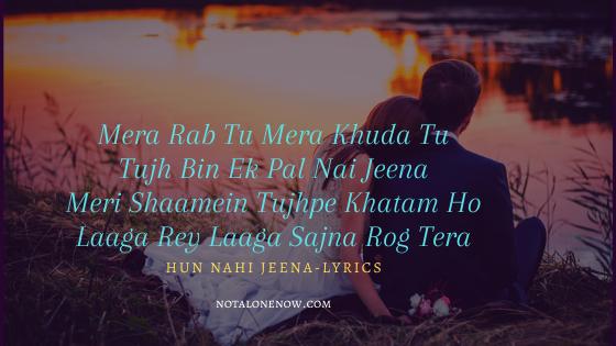 Hun Nahi Jeena Tere Bina Lyrics