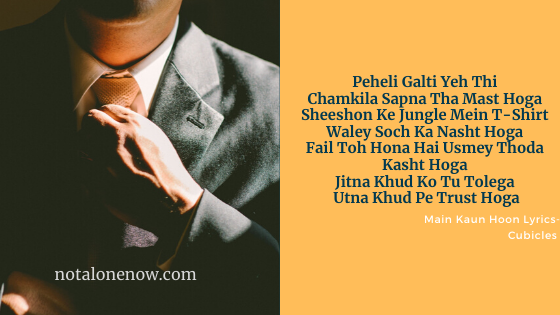 main Kaun Hoon Lyrics Cubicles