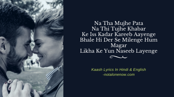 Kaash Lyrics - Arijit Singh