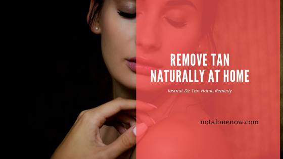 Remove tan at home naturally