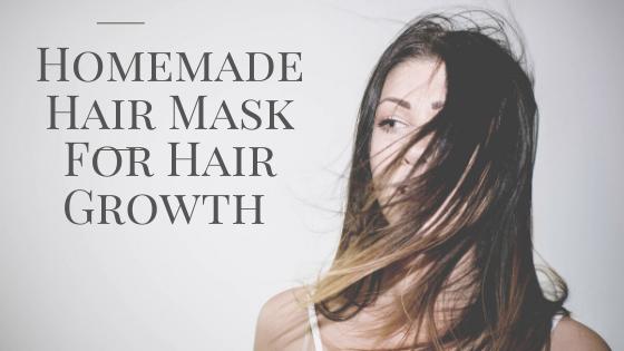 Homemade Hair Mask For Hair Growth