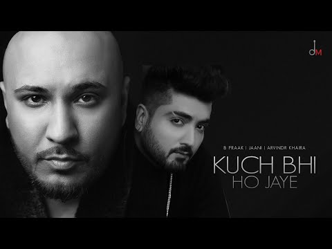 Kuch Bhi Ho jaye lyrics B Praak