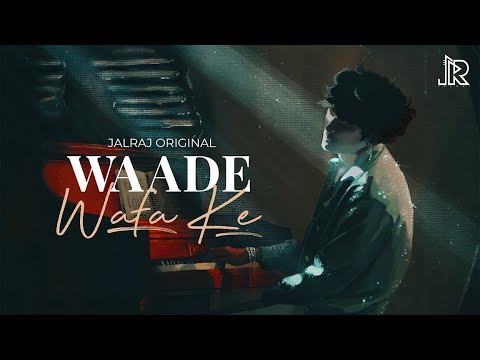 waade wafa ke lyrics