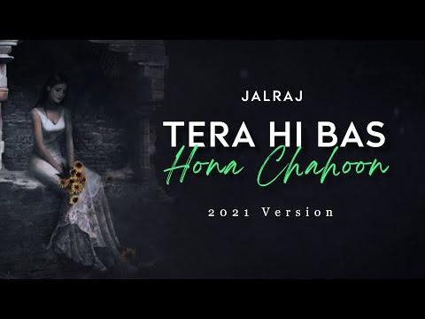 Tera Hi bas Hona Chahoon Lyrics JalRaj