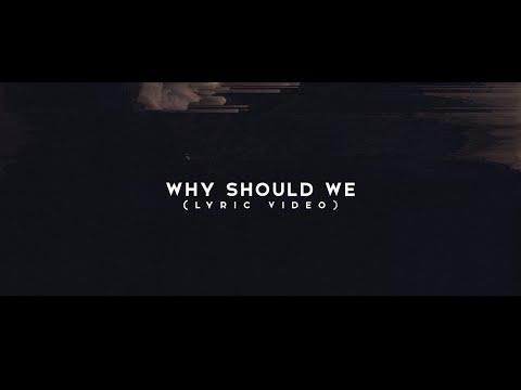 Why Should We Lyrics