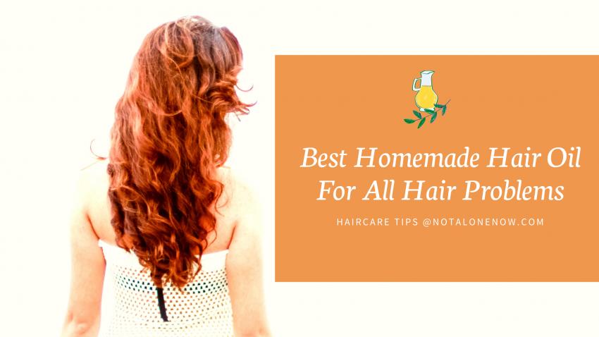 Best Homemade Hair Oil For Hair Growth