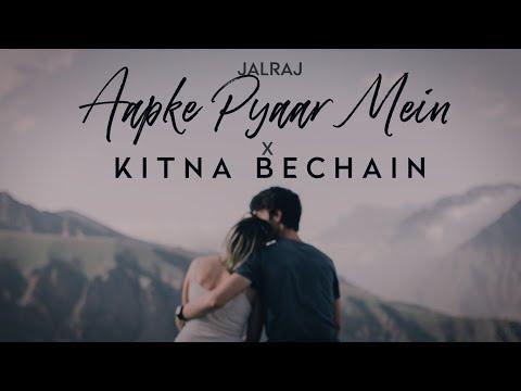 Aapke Pyaar Mein X Kitna Bechain Hoke Lyrics
