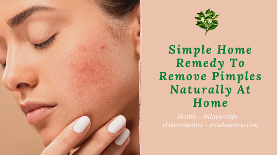 Simple Home Remedy T Remove Pimples Naturally At Home