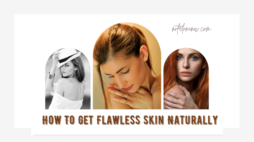How To Get Flawless Skin Naturally
