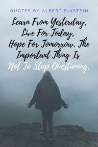 Never Stop Questioning - Motivational quotes
