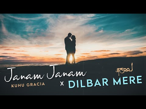 Janam Janam x Dilbar Mere Lyrics