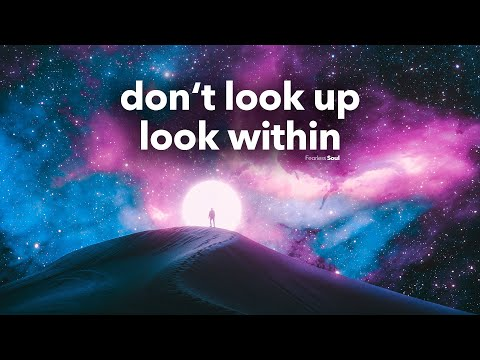don't look up look within
