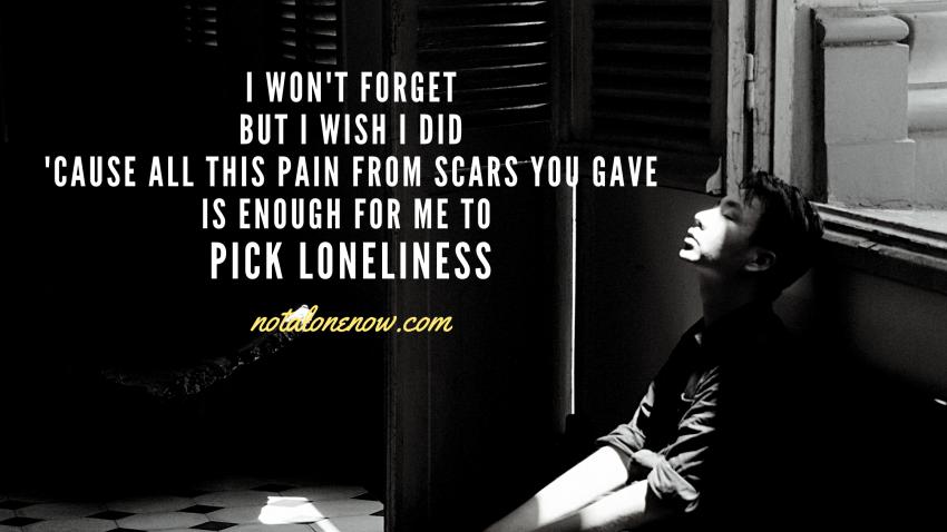 I pick loneliness
