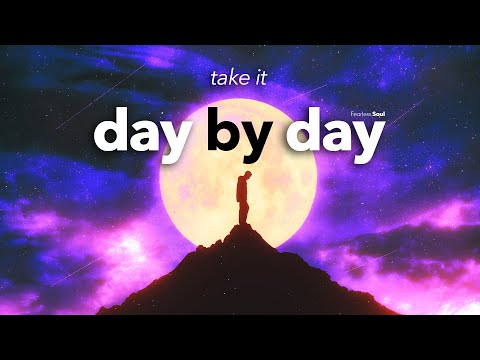 take it day by day